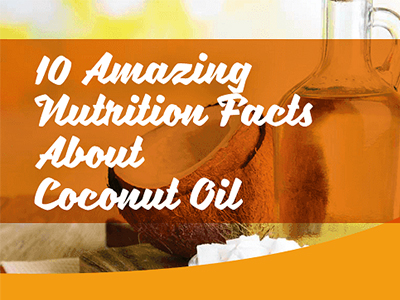 10 Amazing Nutrition Facts About Coconut Oil